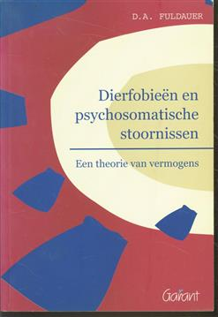Dierfobieën en psychosomatische stoornissen : een theorie van vermogens