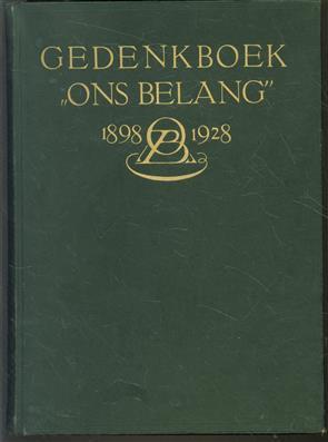 """Gedenkboek ter herinnering aan het 30-jarig bestaan van """"Ons belang"""", vereeniging van onderofficieren en militaire geëmployeerden in den rang van onderofficier behoorende tot de Nederlandsche landmacht, 1898-1928."""