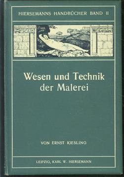 Wesen und Technik der Malerei, ein Handbuch f�r K�nstler und Kunstfreunde ( Original ausgabe  )