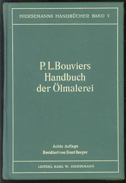 Handbuch der Ölmalerei für Künstler und Kunstfreunde : nebst einem Anhang über Konservierung, Regeneration und Restauration alter Gemälde. ( original ausgabe )