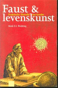 Faust en levenskunst : praktische filosofie van Goethe