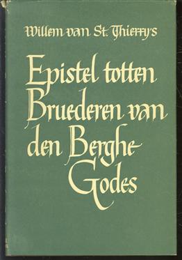 Willem van St. Thierry's Epistel totten bruederen vanden Berghe Godes