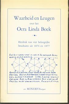 Waarheid en leugen over het Oera Linda Boek, herdruk van vier belangrijke brochures uit 1876 en 1877