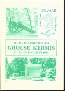150 jaar Grolse kermis. 18 - 19 - 20 Augustus 1994. 21 - 22 - 23 Augustus 1994