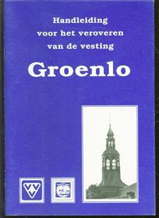 Handleiding voor het veroveren van de vesting Groenlo