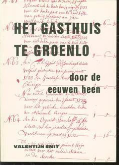 Het Gasthuis te Groenlo door de eeuwen heen