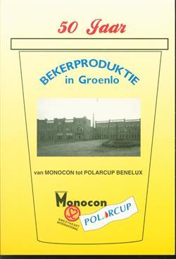 50 jaar bekerproduktie in Groenlo, van Monocon tot Polarcup Benelux