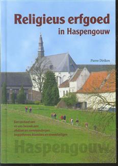 Religieus erfgoed in Haspengouw : een verhaal van en een bezoek aan abdijen en commanderijen, begijnhoven, kloosters en streekheiligen