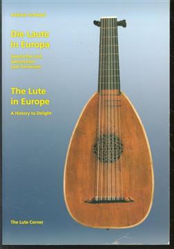 Die Laute in Europa = The lute in Europe, Geschichte und Geschichten zum Geniessen, a history to delight