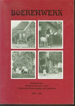 Boerenwerk, honderd jaar Afdeling Eibergen van de Geldersche Maatschappij van Landbouw, 1895-1995