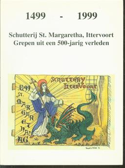 Schutterij St. Margaretha, Ittervoort : grepen uit een 500-jarig verleden, 1499-1999