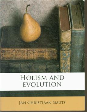 Holism and evolution ( nabu public domain reprint )