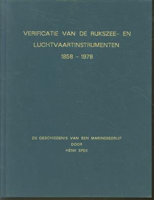 Verificatie van de rijkszee- en luchtvaartinstrumenten, 1858-1978 : de geschiedenis van een marinebedrijf