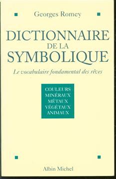 Dictionnaire de la symbolique : le vocabulaire fondamental des rêves