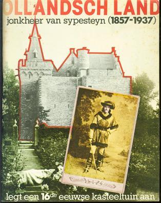 De Sypesteyn : 16de eeuwse tuin uit de 20ste eeuw : katalogus uitg. door de Sypesteynstichting