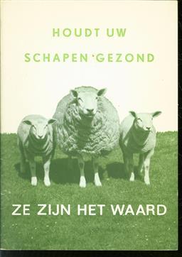 Houdt uw schapen gezond : ze zijn het waard. [Gebaseerd op twee voorlichtingsdagen in 1963 van de Commissie Schapeziekten van de Afdeling Diergeneeskunde van de Nationale Raad voor Landbouwkundig Onderzoek TNO, onder voorzitterschap van D. Rempt].