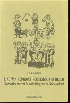 Eike van Repgow's rechtsboek in beeld, observaties omtrent de verluchting van de Saksenspiegel