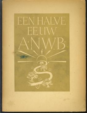 Een halve eeuw A.N.W.B. 1883-1933