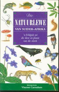 Die natuurlewe van suider-Afrika : 'n veldgids tot die diere en plante van die streek