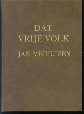 Dat vrije volk... : leven, lijden en strijden van den Nederlandschen stam in Zuid Afrika ( Herdruk in kunstleer )