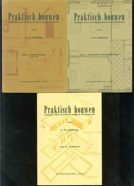 Praktisch bouwen : leerboek voor technische scholen en zelfstudie Deel 1 tm 3