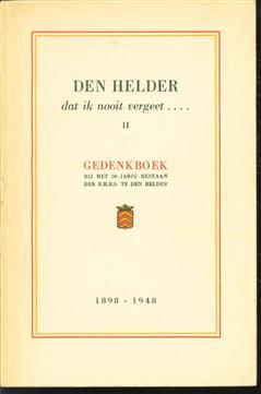Den Helder, dat ik nooit vergeet.... Dl. 2: Gedenkboek bij het 50-jarig jubileum der R.H.B.S. te Den Helder, 1898-1948
