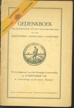 """Gedenkboek ter gelegenheid van het tien-jarig bestaan van den Bijzonderen Vrijwilligen Landstorm, tevens programma voor den Nationalen Landstormdag op 27 September 1928 te 's-Gravenhage op het terrein """"Houtrust"""""""