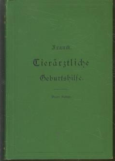 Handbuch der tier�rztlichen Geburtshilfe mit 117 in d. Text gedr. Holzschn.