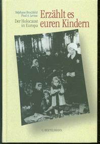Erzählt es euren Kindern : der Holocaust in Europa