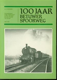 100 jaar Betuwer spoorweg