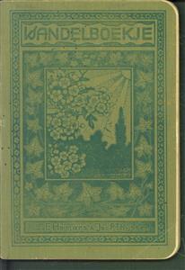 Wandelboekje voor natuurvrienden, met een kleine flora in atlasvorm en vele andere afbeeldingen