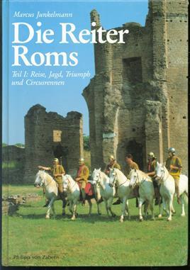 Teil I: Reise, Jagd, Triumph und Circusrennen, Die Reiter Roms