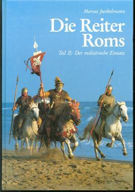 Teil II: Der milit�rische Einsatz, Die Reiter Roms