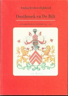 Ambachtsheerlijkheid Oostbroek en De Bilt : en de ambachtsheren van Ewijck 1744-1979.
