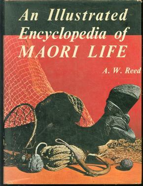 An illustrated encyclopedia of Maori life