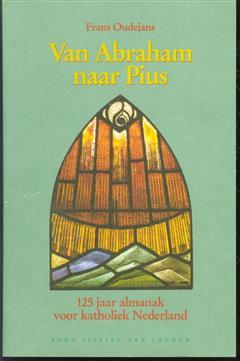 Van Abraham naar Pius : 125 jaar almanak voor katholiek Nederland
