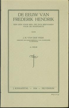 De eeuw van Frederik Hendrik, een gids voor hen, die zich bekwamen voor de hoofdakte