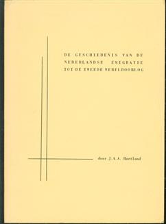 De geschiedenis van de Nederlandse emigratie tot de Tweede Wereldoorlog
