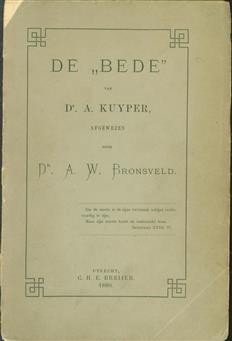 De Bede van dr. A. Kuyper, afgewezen door dr. A. W. Bronsveld.
