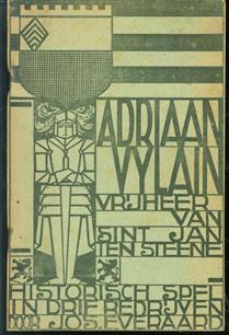 Adriaan Vylain, vrijheer van Sint Jan ten Steene : spel voor openlucht, in drie bedrijven, naar geschiedkundige gegevens uit het rijke verleden dezer vrije heerlijkheid.
