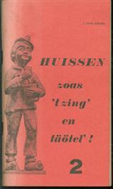 Huissen zoas 't zing en täötel '! 't Rooie bukske ( 2e druk  )