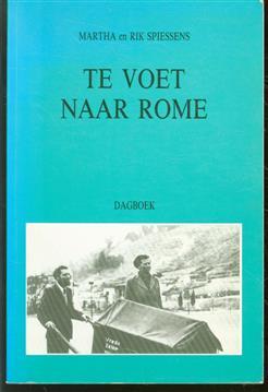 Te voet naar Rome : dagboek van een Romebedevaart