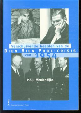 Verschuivende beelden van de Dien Bien Phoe-crisis van 1954