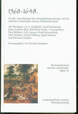 1568-1648, zu den Auswirkungen des Achtzigj�hrigen Krieges auf die �stlichen Niederlande und das Westm�nsterland