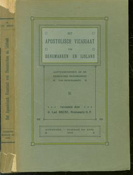 Het apostolisch vicariaat van Denemarken en IJsland in beeld en schrift : aantekeningen op de kerkelijke geschiedenis van Denemarken