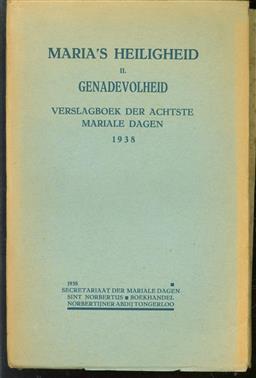 Maria s heiligheid II : genadevolheid : verslagboek der achtste mariale dagen, gehouden in de norbertijner abdij van O. L. Vrouw te Tongerloo van 29 tot 31 augustus 1938.