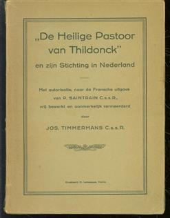 """""""De heilige pastoor van Thildonck"""", en zijn Stichting in Nederland"""