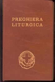 Preghiera liturgica : lodi, mattutine, ora media, vespri.