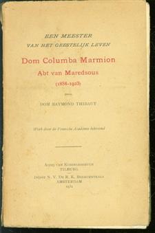 Een meester van het geestelijk leven, Dom Columba Marmion, abt van Maredsous (1858-1923)