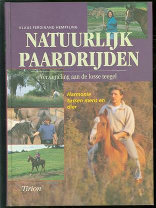 Natuurlijk paardrijden : verzameling aan de losse teugel : harmonie tussen mens en dier